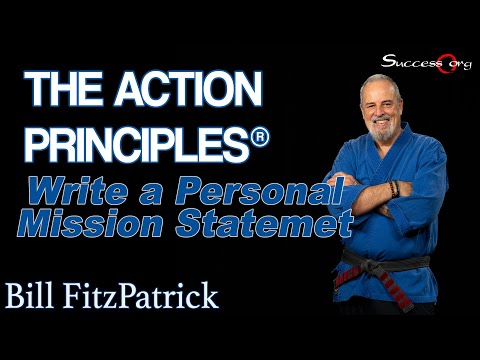 ActionPrinciples - http://Success.org The Action Principles This is Action Principles #3 -- Write a Personal Mission Statement A mission statement is your grand vision of the ...