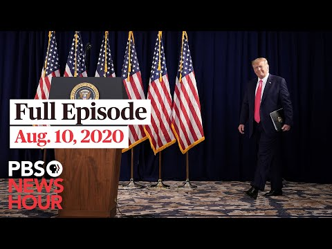 PBS NewsHour full episode, Aug. 10, 2020