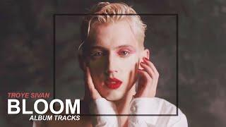 Troye Sivan - Bloom (Full Album Track List)