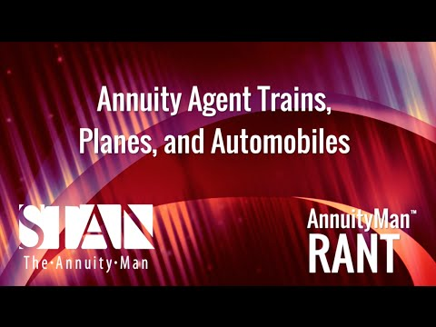 Annuity Agent Trains, Planes, and Automobiles