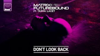 Matrix & Futurebound ft Tanya Lacey - Don't Look Back (APEXX Remix)