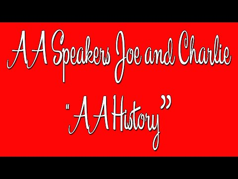 "AA Speakers - Joe And Charlie-  ""AA History"" - The Big Book Comes Alive"