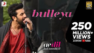 Bulleya Video Song Ae Dil Hai Mushkil Aishwarya Ranbir Anushka