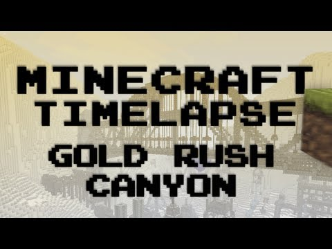 Minecraft Timelapse - Gold Rush Canyon