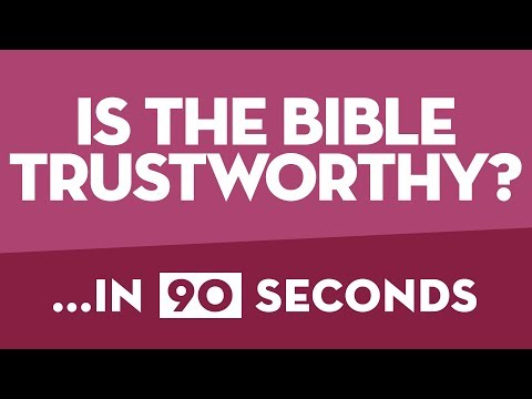 Is the Bible trustworthy? ...in 90 seconds!