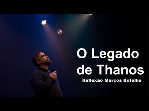 O Legado de Thanos - Reflexão Marcos Botelho