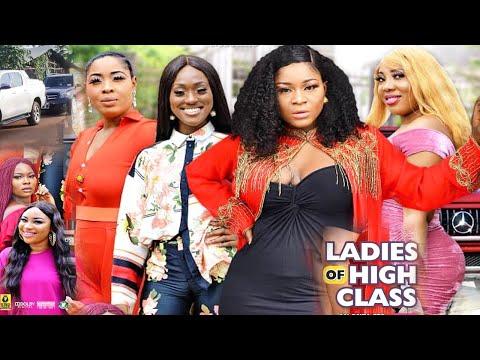 LADIES OF HIGH CLASS SEASON 5 {NEW HIT MOVIE} - 2020 LATEST NIGERIAN NOLLYWOOD MOVIE