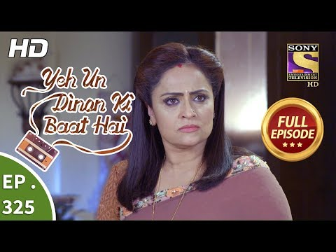 Yeh Un Dinon Ki Baat Hai - Ep 325 - Full Episode - 19th December, 2018