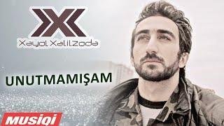 Xəyal Xəlilzadə - Unutmamışam / 2011
