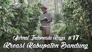 Jurnal Indonesia Kaya Episode 17: Kreasi Kabupaten Bandung