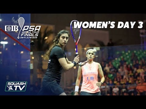 Squash: CIB PSA World Tour Finals 2018/19 - Women's Day 3 Roundup