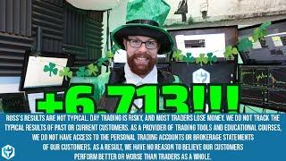 Wearing Green & Finishing Green! +$6,713! | Ross' Trade Recap