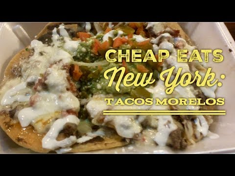 Cheap Eats New York: Tacos Morelos Mexican Restaurant East Village Nachos Chilaquiles