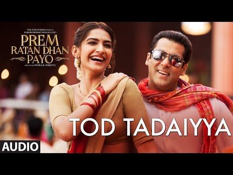 Tod Tadaiyya Lyrics 'PREM RATAN DHAN PAYO' Full Song Neeraj Sridhar