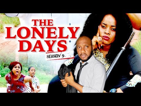 THE LONELY DAYS 9 - 2017 LATEST NIGERIAN NOLLYWOOD MOVIES