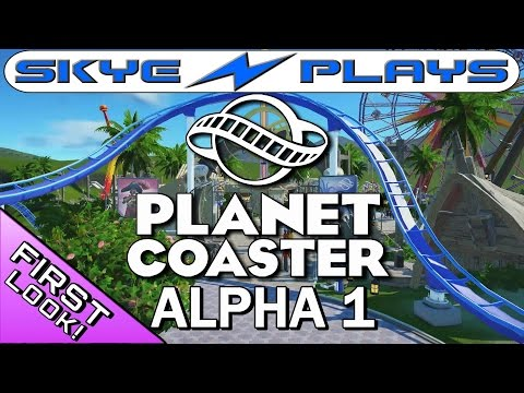 Planet Coaster Alpha Preview Gameplay!