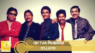 D'lloyd - Oh!Tak Mungkin (Official Music Audio)