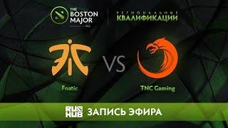 Fnatic vs TNC Gaming, Boston Major Qualifiers - SEA [Adekvat, 4ce]