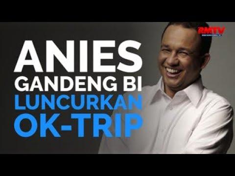 Anies Gandeng BI Luncurkan Ok-Trip