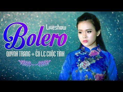 Quỳnh Trang 2017 -Tuyệt Đỉnh Nhạc Trữ Tình Bolero Hay Nhất Của Quỳnh Trang 2017 - Thời lượng: 1:23:04.