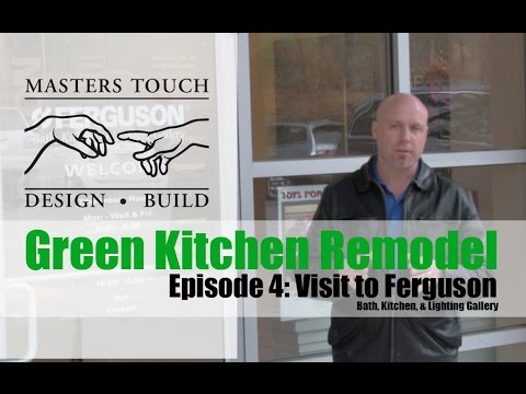 Green Kitchen Remodel Episode 4: Visit to Ferguson Showroom