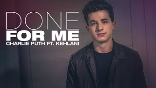 Video [Vietsub] Done For Me - Charlie Puth ft. Kehlani MP3, 3GP, MP4, WEBM, AVI, FLV Mei 2018