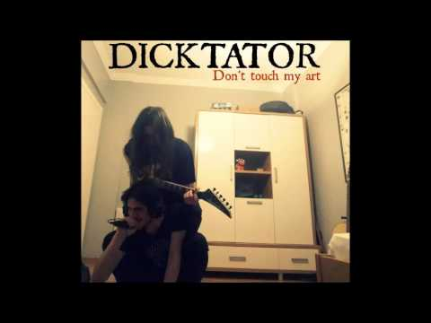 Dicktator  - Dont Touch My Art (EP)