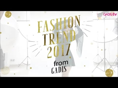 Fashion Trends 2017 from GADIS