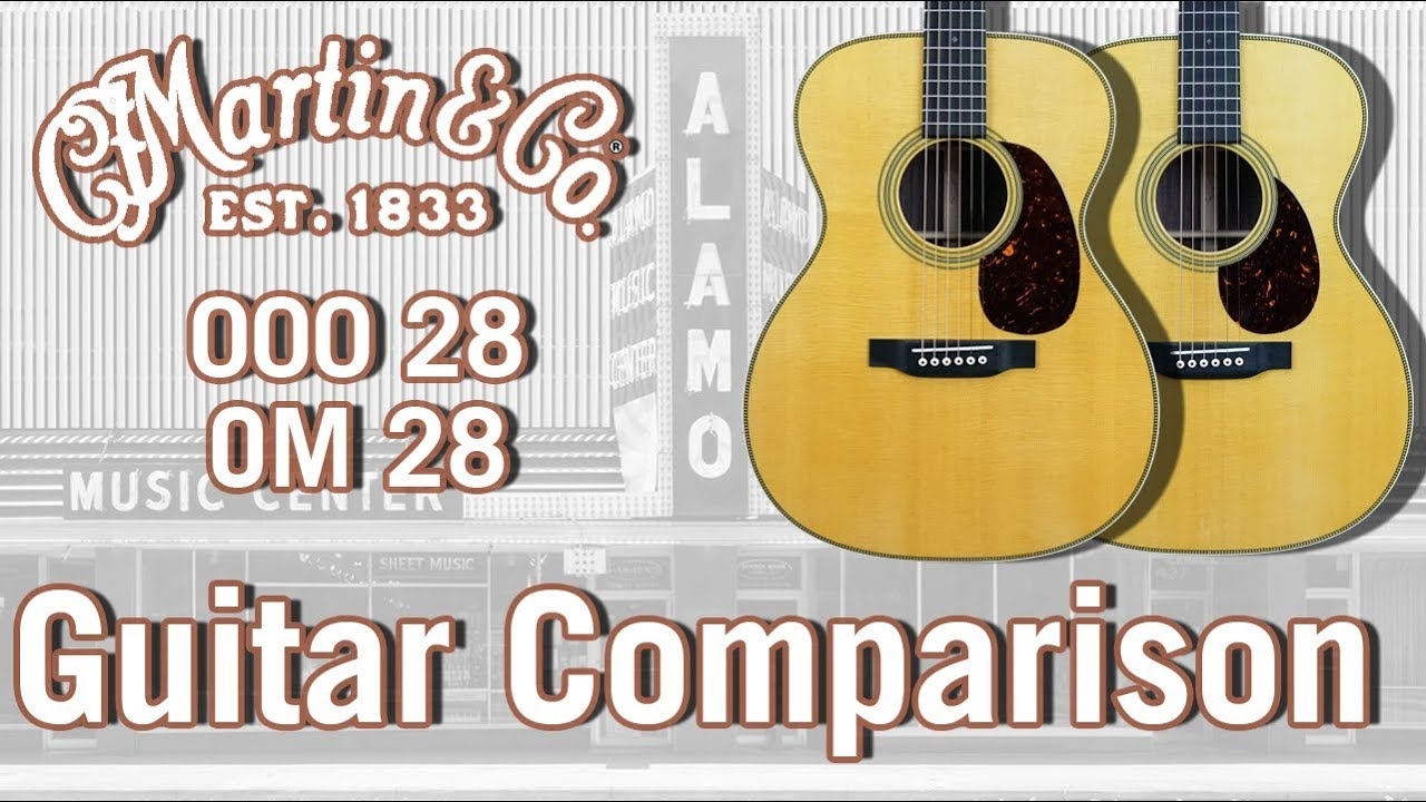 2018 Martin 000-28 and OM-28 Acoustic Guitar Comparison