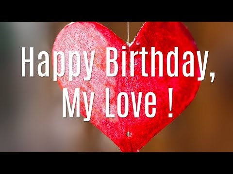 Video Happy Birthday My Love download in MP3, 3GP, MP4, WEBM, AVI, FLV January 2017