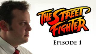 The Street Fighter - Episode 1 - TGS