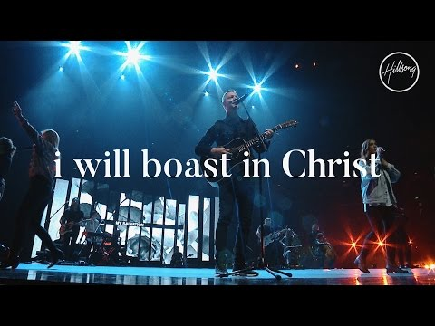 I Will Boast In Christ - Hillsong Worship
