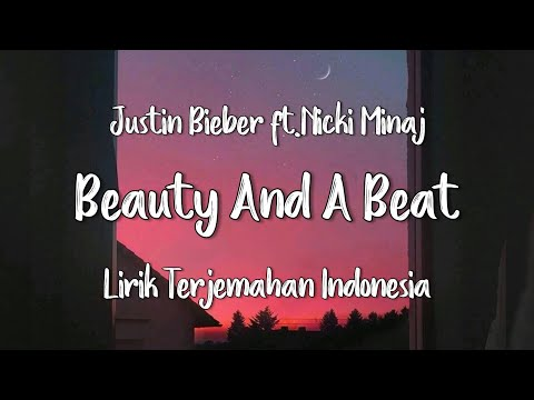 Beauty and A Beat - Justin Bieber ft. Nicki Minaj (Acoustic version)   Lirik Terjemahan Indonesia  