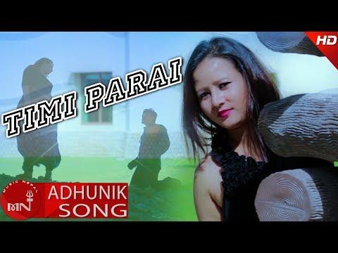 (Timi Parai | Santosh Ruchal | New Nepali Adhunik Song 2074 ...4 min, 55 sec.)