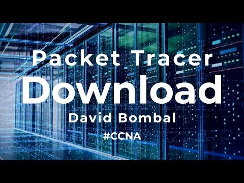 Cisco Packet Tracer 7.2 download, installation and configuration (CCNA Labs)