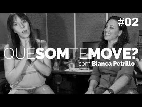 Que Som te Move? Bianca Petrillo