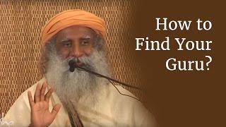 How To Find Your Guru - Sadhguru