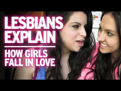 Lesbians Explain : How Two Girls Fall In Love