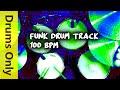 Funk Drum Beat Backing Track 100 BPM