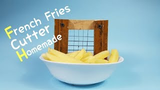 How to make a incredible DIY French Fry Slicer/Cutter at home