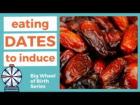 EATING DATES to induce labor   when to start eating dates during pregnancy