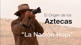Los Aztecas: El Origen (Parte 5,
