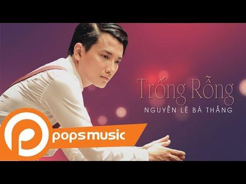 Trống Rỗng | Nguyễn Lê Bá Thắng - Thời lượng: 4 phút, 23 giây.