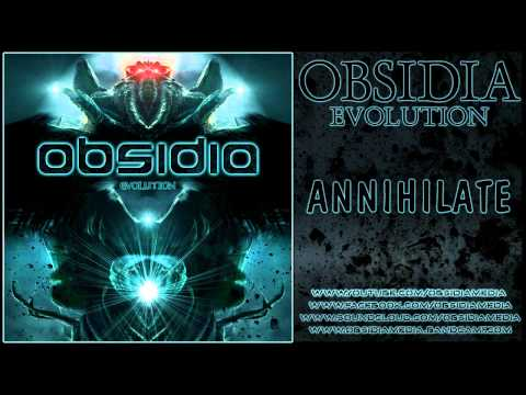 Annihilate - Obsidia - Annihilate Download - Evolution EP http://obsidiamusic.bandcamp.com/album/evolution-ep Download - Obsidia Collection Vol.1 http://obsidiamusic.band...
