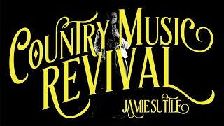 Jamie Suttle - Country Music Revival