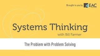Systems Thinking - The Problem with