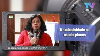 Corretora: Doralice da CostaDúvida: A exclusividade e o uso de placasEspecialista: Rodrigo de MaioAdvogado do CRECISP.Fala Corretor 185 (14/08/2017)