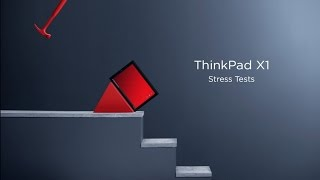 Lenovo Presents: ThinkPad X1 Stress Tests