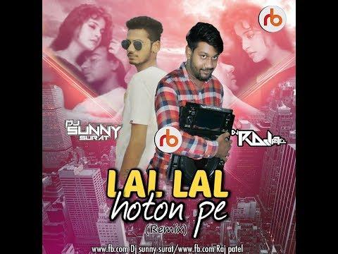 Lal Lal Hoton Pe Remix Videos Dj Sunny Dj Raj