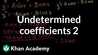 Undetermined coefficients 2 | Second order differential equations | Khan Academy